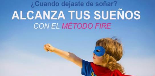 Alcanza tus sueños con el Método Fire