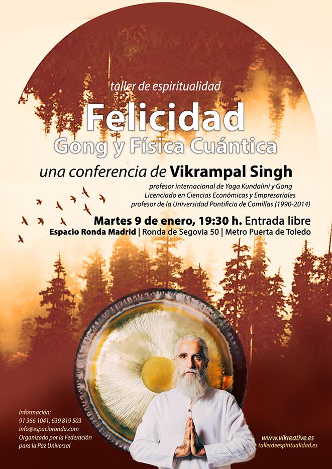 """""""Felicidad, Gong y Física Cuántica"""" con Vikrampal Singh"""