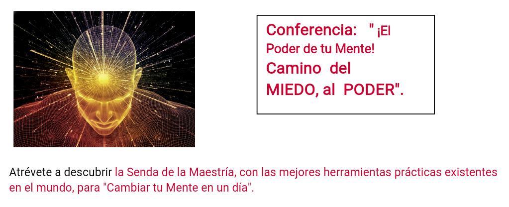 """Conferencia """"¡El Poder de tu Mente! Camino del Miedo, al Poder"""""""