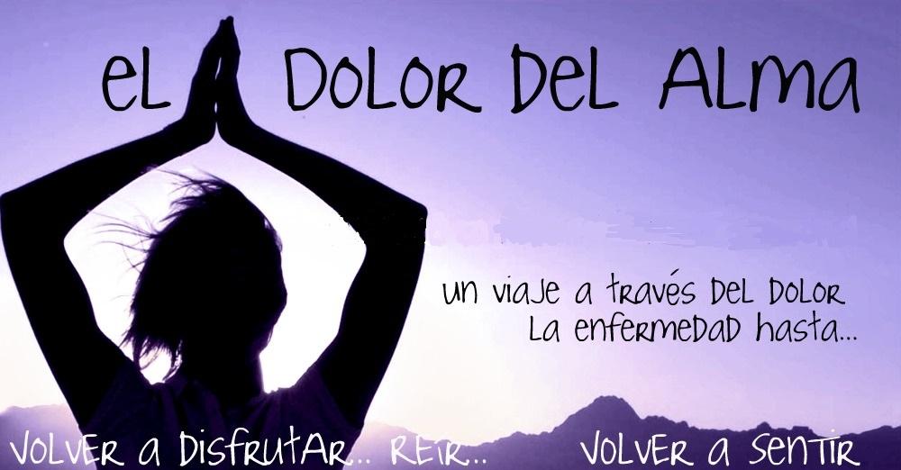 """""""La Fibromialgia, El Dolor del Alma"""""""