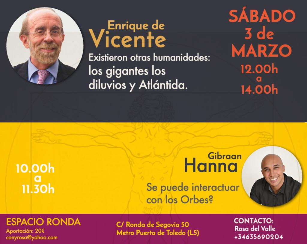 """Enrique de Vicente """"Existieron otras humanidades"""" y Gibraan Hanna """"¿Se puede interactuar con Los Orbes?"""""""