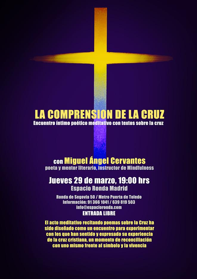 """""""La Comprensión de la Cruz"""" Encuentro íntimo poético con Miguel Ángel Cervantes"""