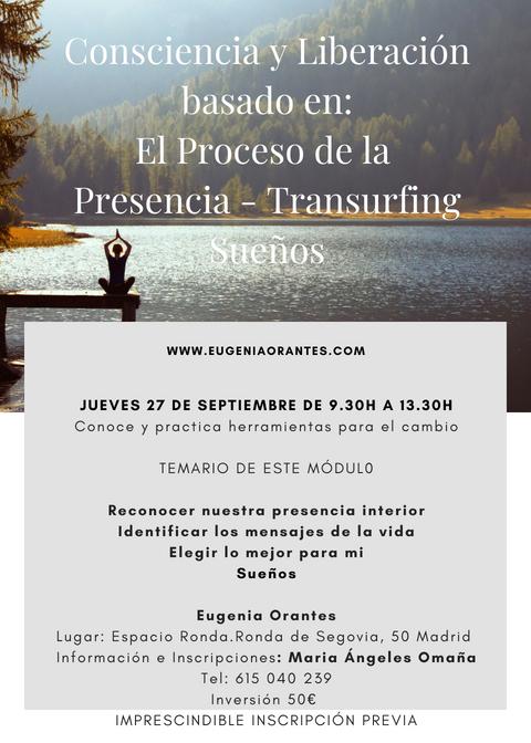 """Taller  """"Consciencia y Liberación"""" basado en: El Proceso de la Presencia, Transurfing y Sueños"""