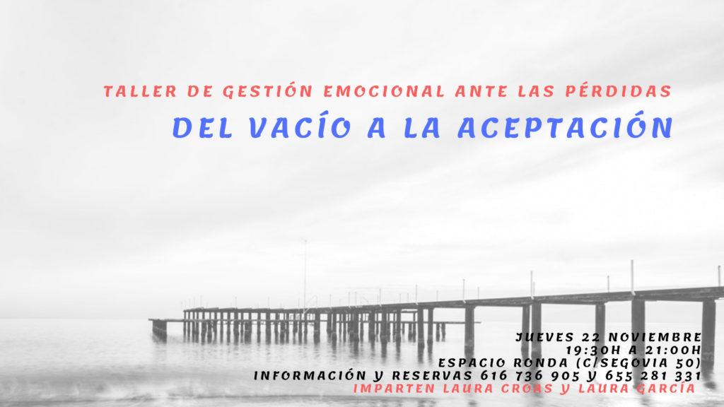 """Taller de gestión emocional ante las pérdidas """"Del Vacío a la aceptación"""""""