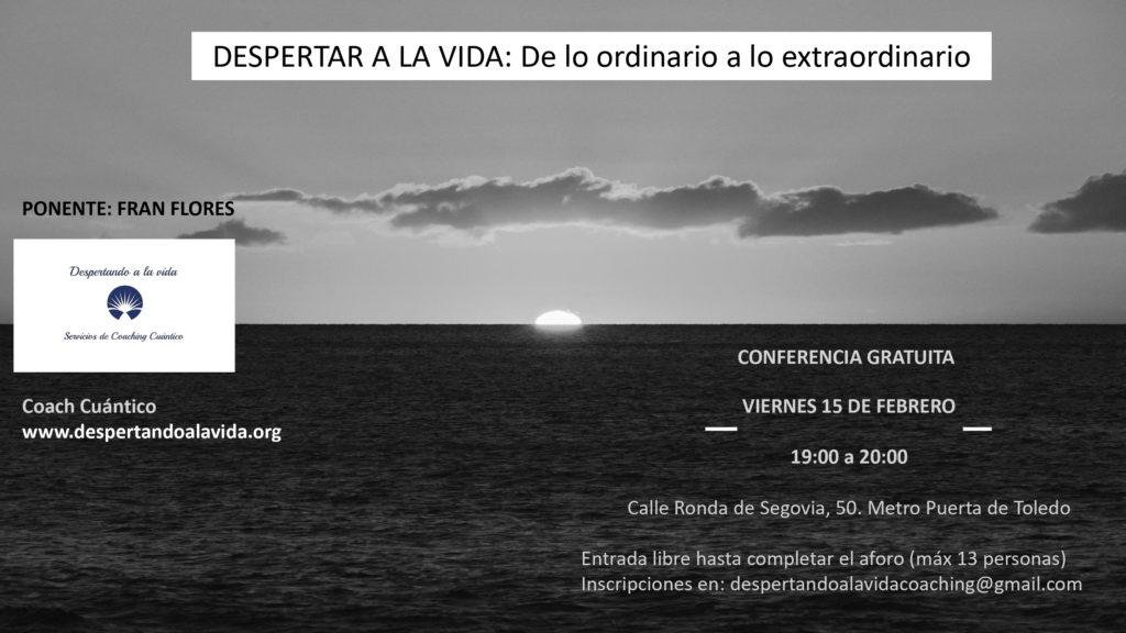 """Conferencia gratuita """"Despertando a la Vida - De lo ordinario a lo extraordinario"""""""