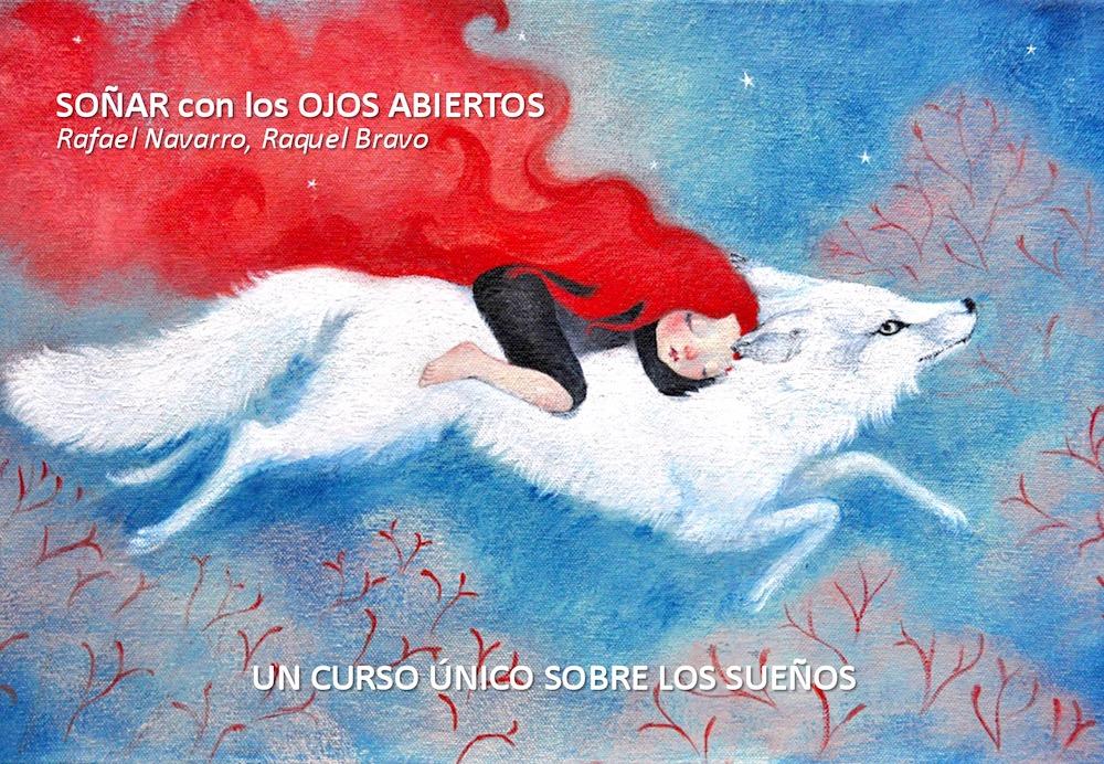 """Presentación gratuita """"Soñar con los ojos abiertos"""" Un curso único sobre los sueños"""