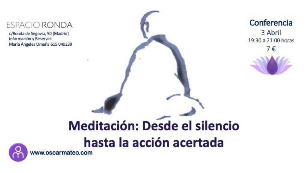 """Conferencia """"Meditación - Desde el silencio hasta la acción acertada """""""