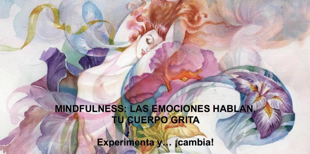 Taller de Mindfulness con Nieves Cogolludo - Las emociones hablan, tu cuerpo grita