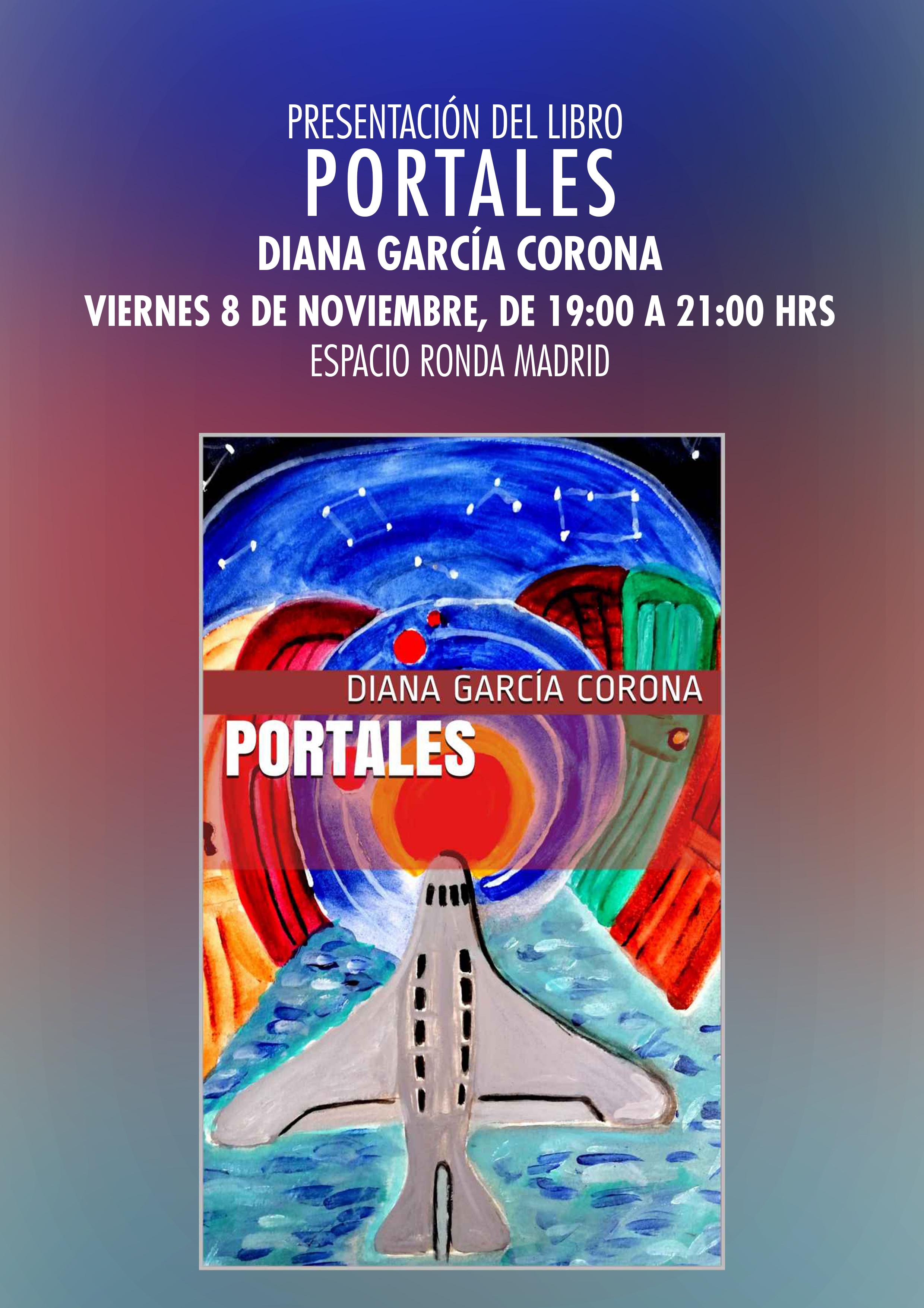 """Presentación del libro """"Portales"""" con Diana García Corona"""