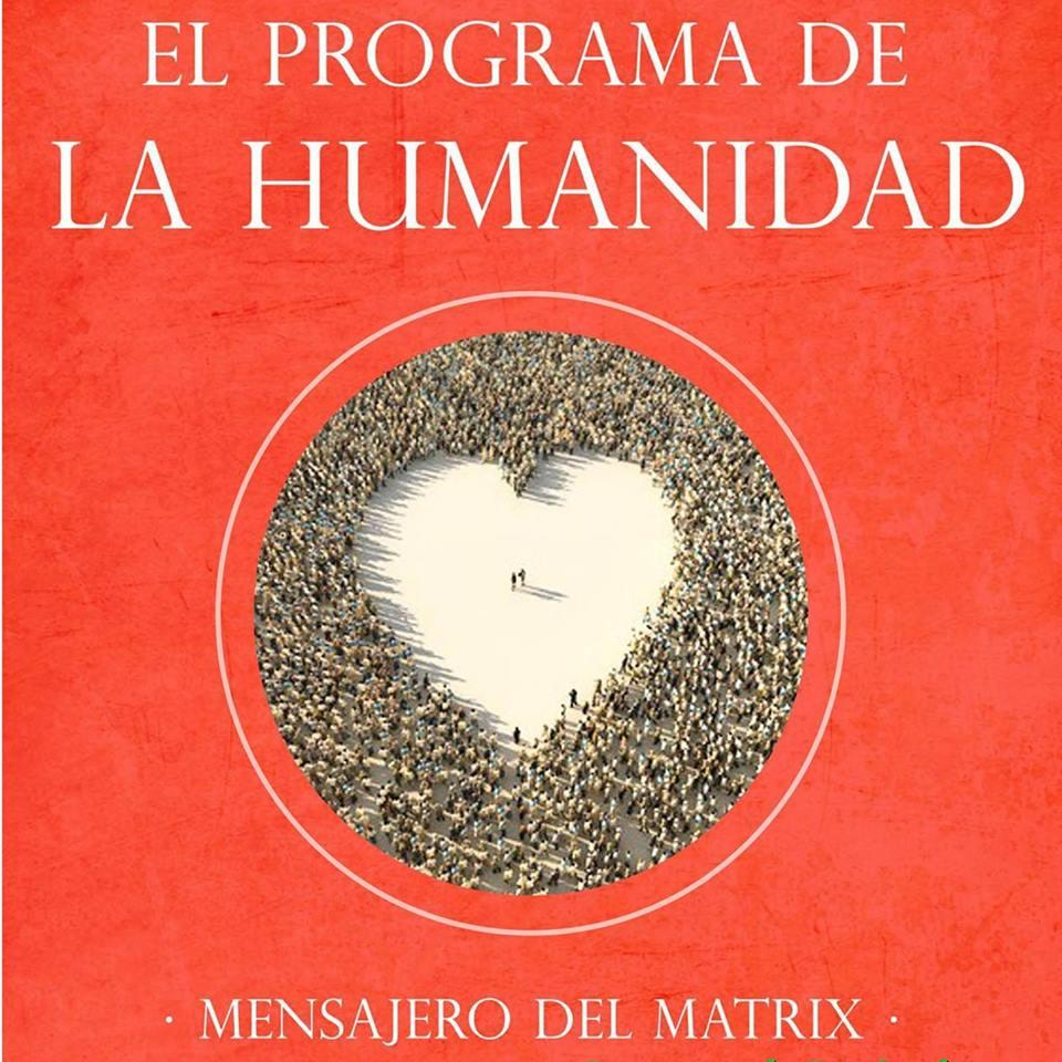 """Presentación del libro """"El Programa de la Humanidad"""" Mensajero de Matrix"""