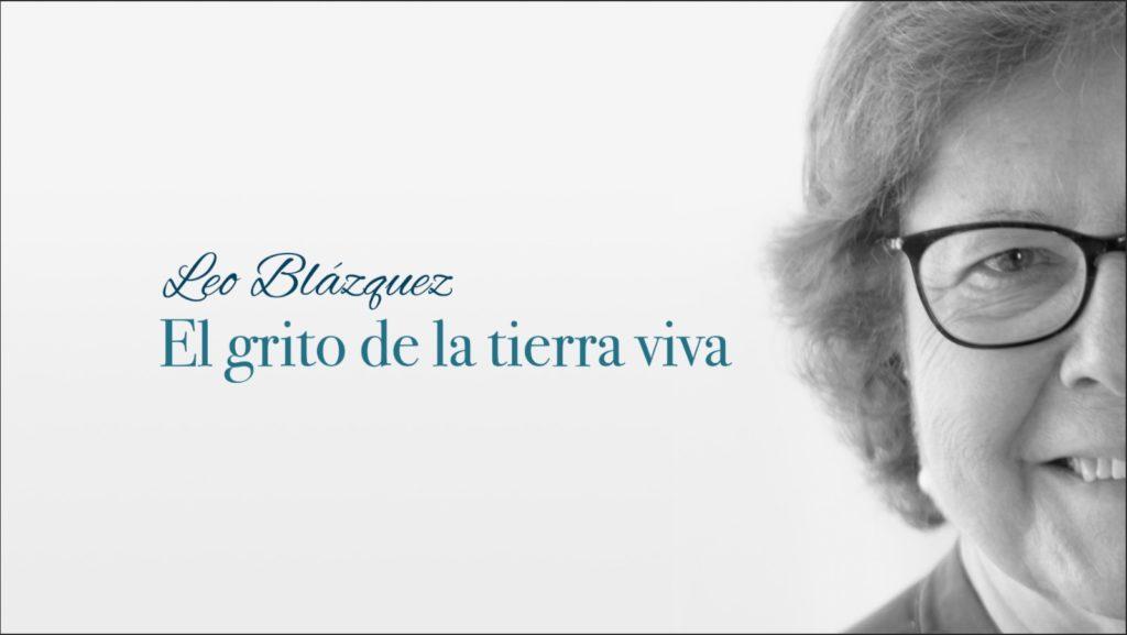 """""""El Grito de la Tierra Viva"""" Leo Blázquez"""